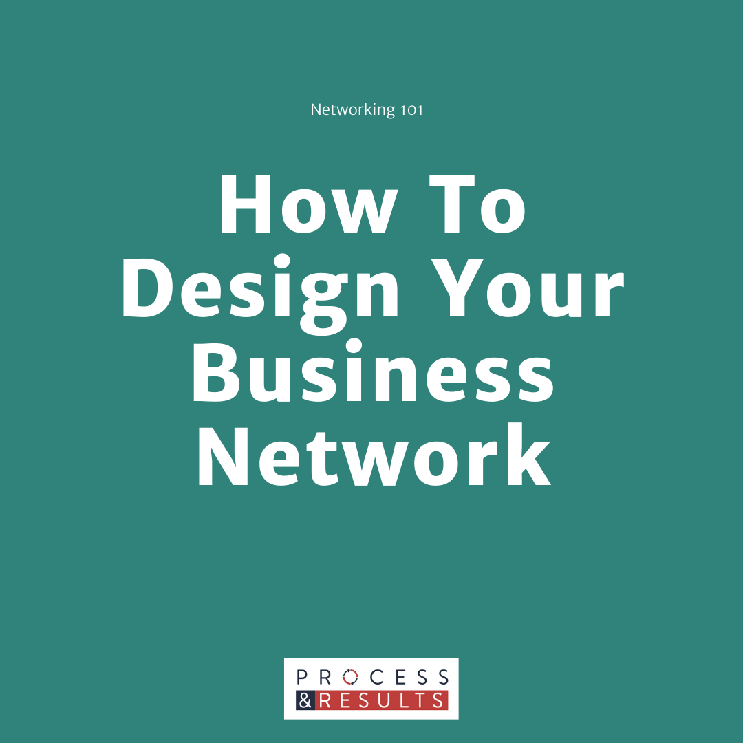 How To Design Your Business Network